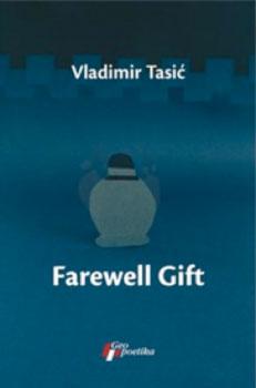Farewell Gift by Vladimir Tasic