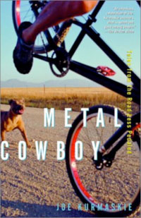 Metal Cowboy: Tales From the Road Less Pedaled