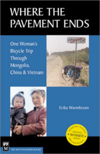 Where the Pavement Ends: One Woman's Bicycle Trip through Mongolia, China, and Vietnam
