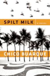 Spilt Milk by Chico Buarque