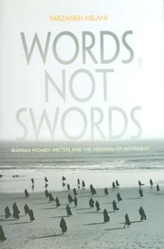 Words, Not Swords by Farzaneh Milani