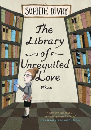 The Library of Unrequited Love, Sophie Divry