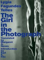 The Girl in the Photograph by Lygia Fagundes Telles