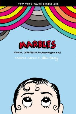 Marbles: Mania Depression, Michelangelo, and Me