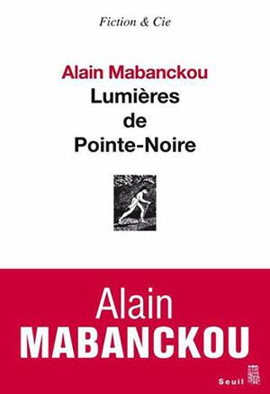 Lumieres de Pointe-Noire by Alain Mabanckou