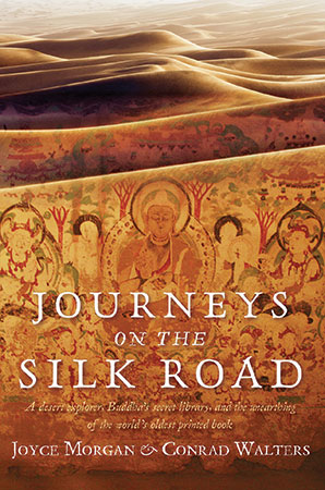 Journeys on the Silk Road by Joyce Morgan and Conrad Walters