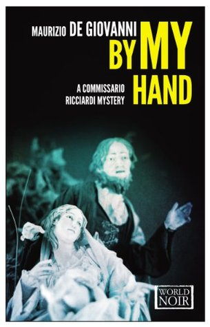 By My Hand: A Commissario Ricciardi Mystery