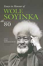 Essays in Honour of Wole Soyinka at Eighty