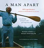 A Man Apart: Bill Coperthwaite's Radical Experiment in Living