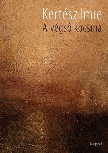 A végső kocsma by Imre Kertész