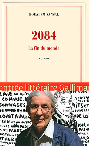 The cover for 2084: La fin du monde by Boualem Sansal