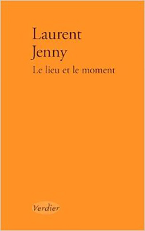 The cover to Le lieu et le moment by Laurent Jenny