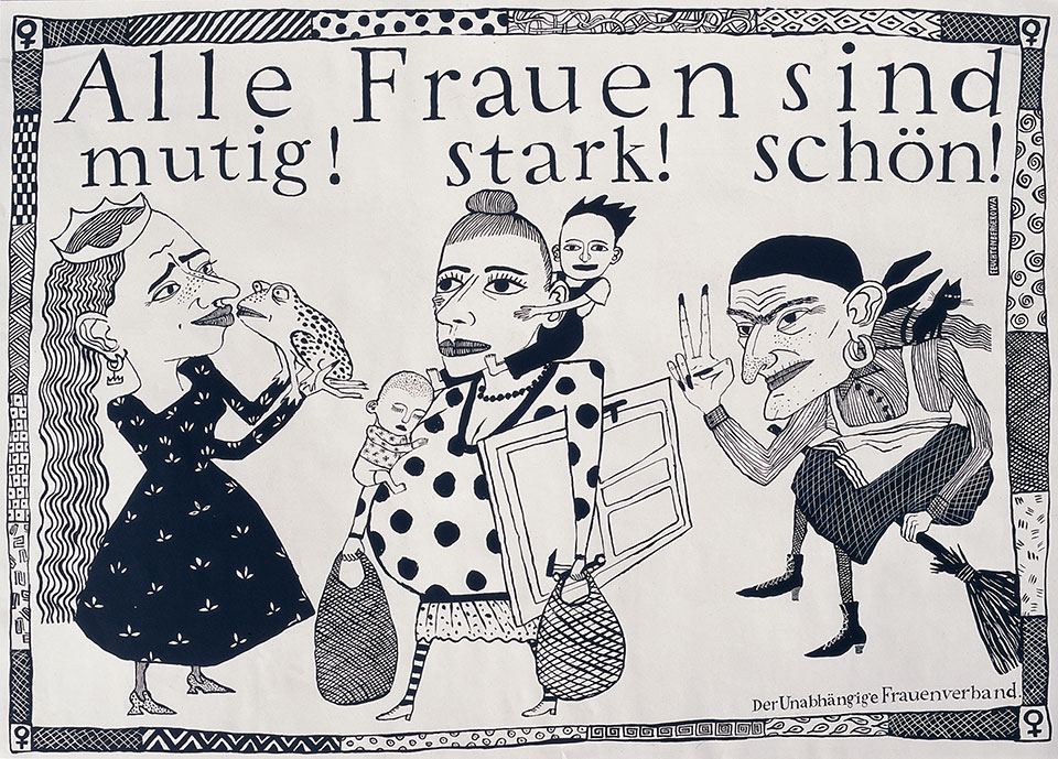 "Feuchtenberger's poster ""Alle Frauen sind mutig! stark! schön!"" (All women are brave! strong! beautiful!) was commissioned by the Independent Women's Association as a campaign poster for the March 1990 East German parliamentary elections."