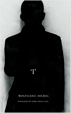 The cover to I by Wolfgang Hilbig