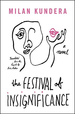 The cover to The Festival of Insignificance by Milan Kundera