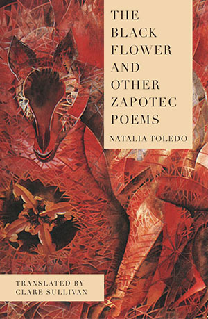 The Black Flower and Other Zapotec Poems