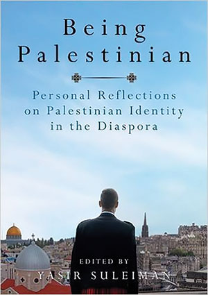 Being Palestinian: Personal Reflections on Palestinian