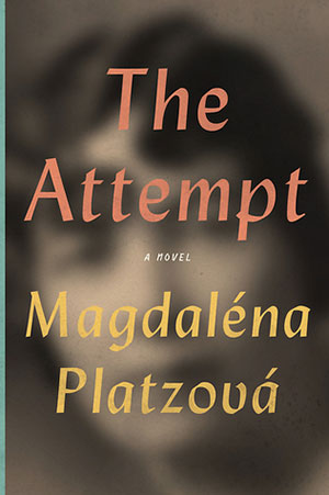 The cover to The Attempt by Magdaléna Platzová