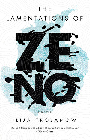 The cover to The Lamentations of Zeno by Ilija Trojanow