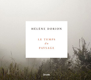 The cover to Le temps du paysage by Hélène Dorion