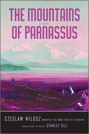 The cover to The Mountains of Parnassus by Czesław Miłosz