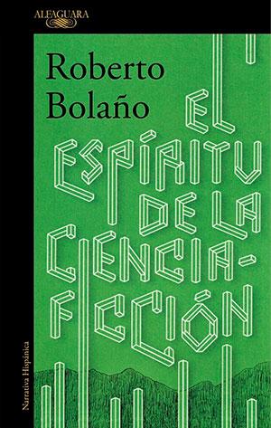 The cover to El espíritu de la ciencia-ficción by Roberto Bolaño