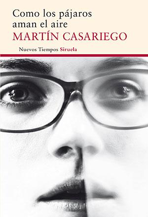 The cover to Como los pájaros aman el aire by Martín Casariego