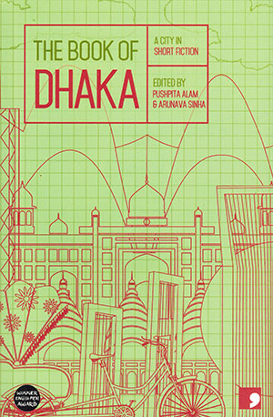 The Book of Dhaka: A City in Short Fiction | World Literature Today