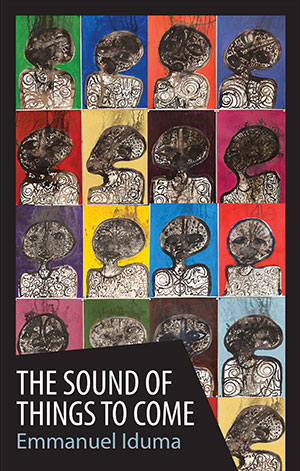 The cover to The Sound of Things to Come by Emmanuel Iduma