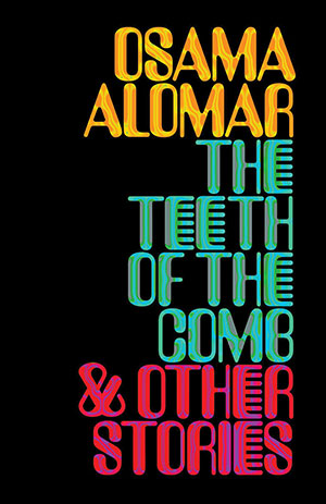 The cover to The Teeth of the Comb and Other Stories by Osama Alomar