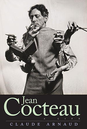 The cover to Jean Cocteau: A Life by Claude Arnaud