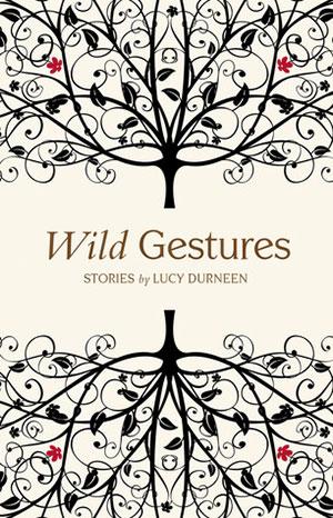 Wild Gestures: Stories