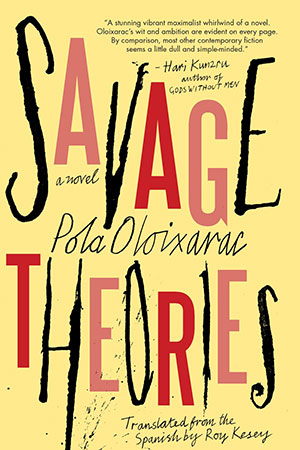 The cover to Savage Theories by Palo Oloixarac