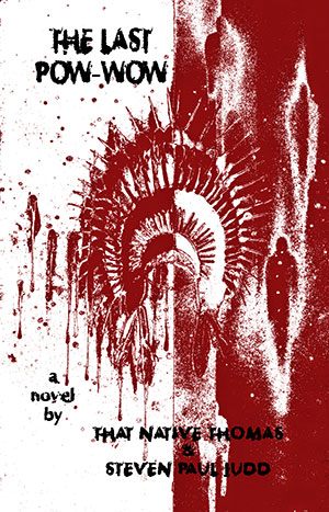 The cover to The Last Pow-Wow by That Native Thomas and Steven Paul Judd