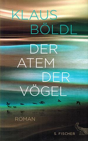 The cover to Der Atem der Vögel by Klaus Böldl