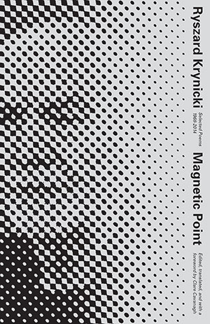 The cover to Magnetic Point: Selected Poems, 1968-2014 by Ryszard Krynicki