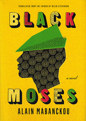 The cover to Black Moses by Alain Mabanckou