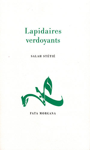 The cover to Lapidaires verdoyants by Salah Stétié
