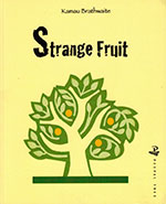 The cover to Kamau Brathwaite's Strange Fruit
