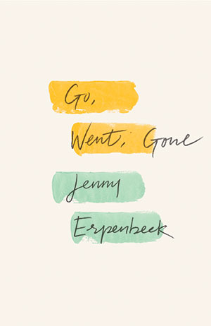 The cover to Go, Went, Gone by Jenny Erpenbeck
