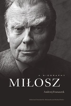 The cover to Miłosz: A Biography by Andrzej Franaszek