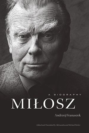 The cover to Miłosz: A Biography by Andrzej Franaszek