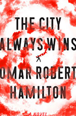 The cover to The City Always Wins by Omar Robert Hamilton