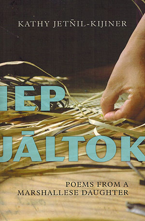 The cover to Iep Jaltok: Poems from a Marshallese Daughter by Kathy Jetñil-Kijiner