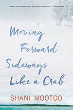 The cover to Moving Forward Sideways Like a Crab by Shani Mootoo