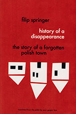 The cover to History of a Disappearance by Filip Springer