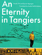 The cover to An Eternity in Tangiers by Faustin Titi & Eyoum Ngangué