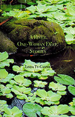 The cover to A River, One-Woman Deep by Linda Ty-Casper