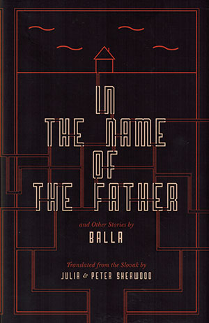 The cover to In the Name of the Father and Other Stories by Balla