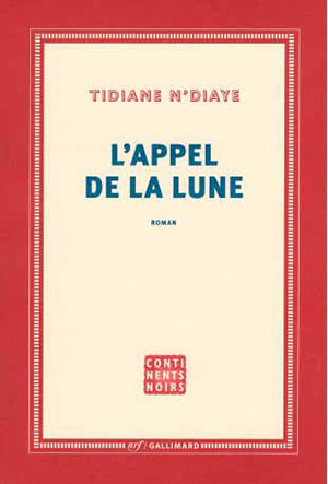 The cover to L'Appel de la lune by Tidiane N'Diaye